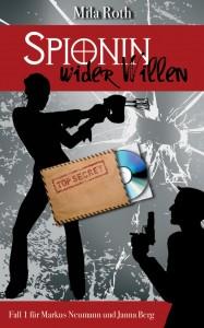 Spionin wider Willen Mila Roth