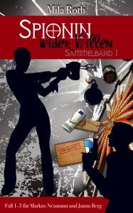 Spionin wider Willen Sammelband 1 Cover