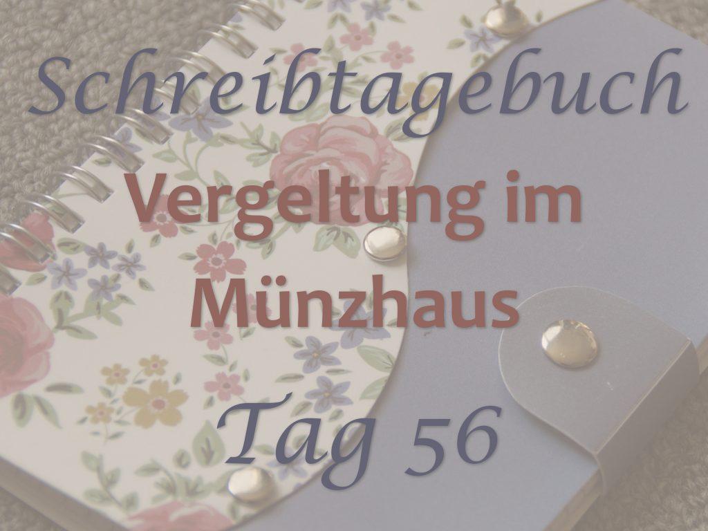 Schreibtagebuch ViM Tag 56