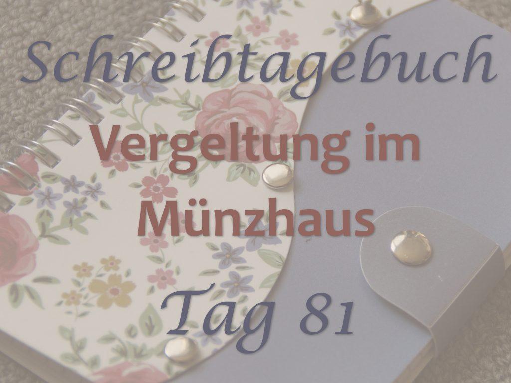 """Bild Schreibtagebuch """"Vergeltung im Münzhaus"""": Tag 81"""
