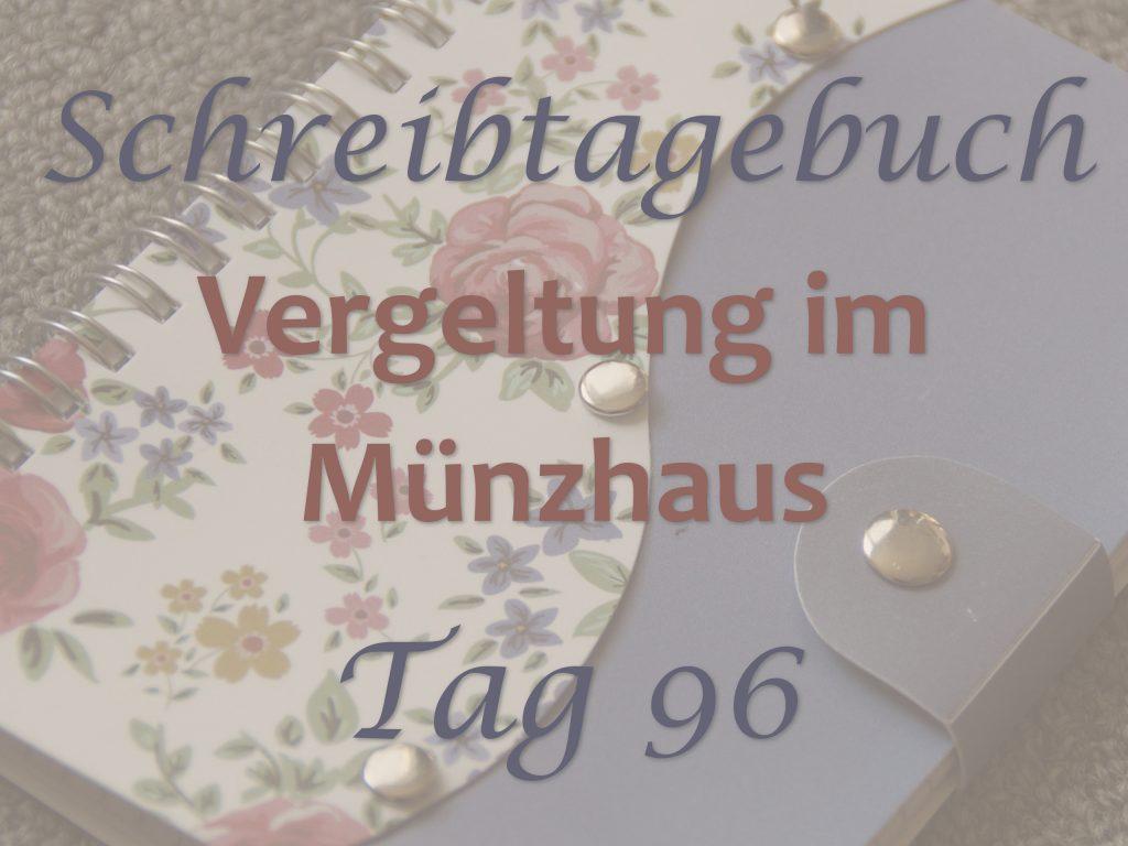Banner Schreibtagebuch Vergeltung im Münzhaus Tag 96