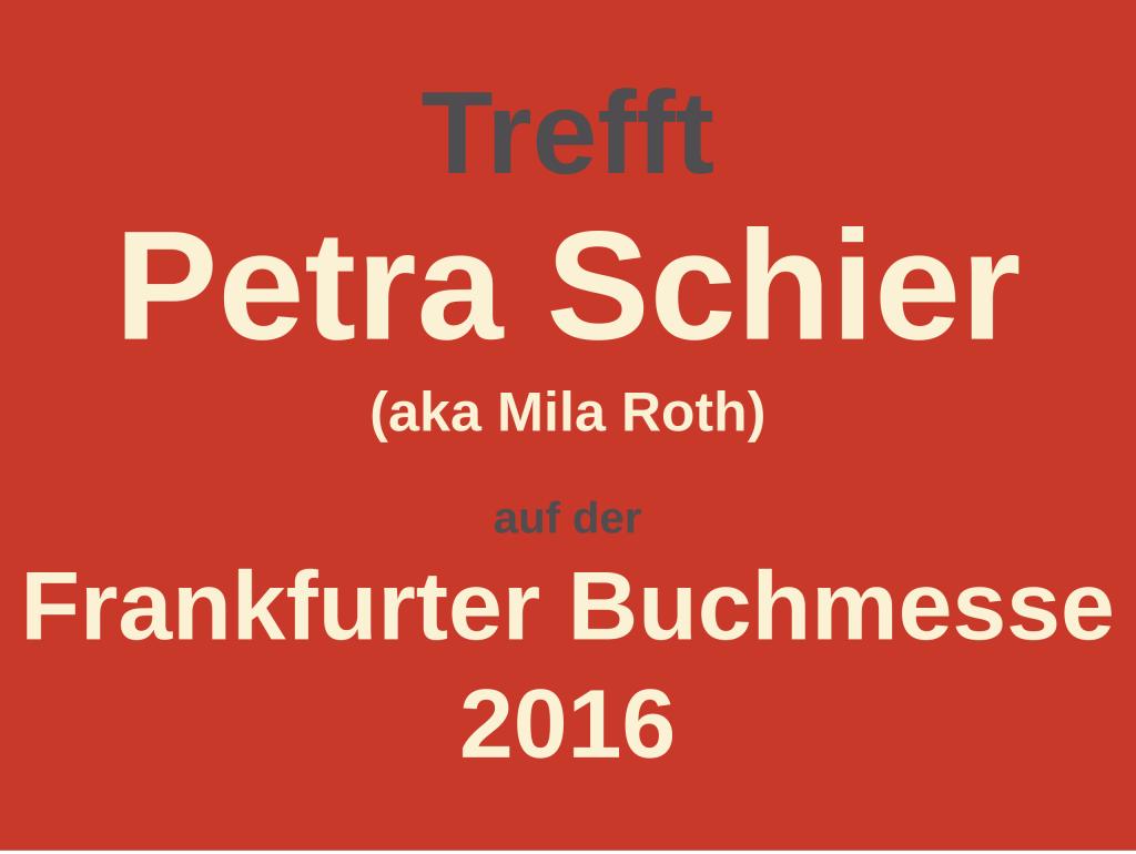 Banner Trefft Petra Schier auf der Frankfurter Buchmesse 2016