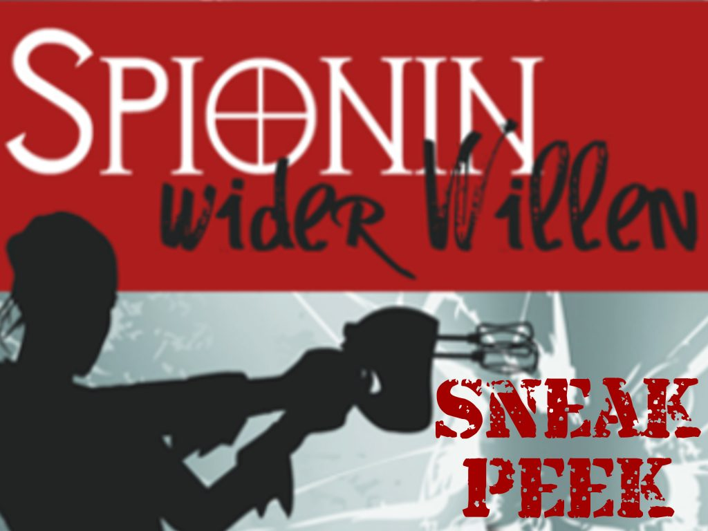 Sneak Peek Spionin wider Willen