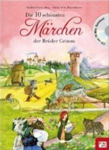 Die zehn schönsten Märchen der Brüder Grimm