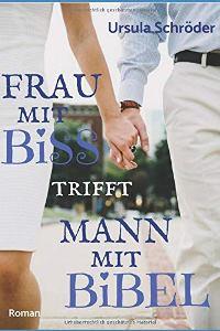 Cover Frau mit Biss trifft Mann mit Bibel