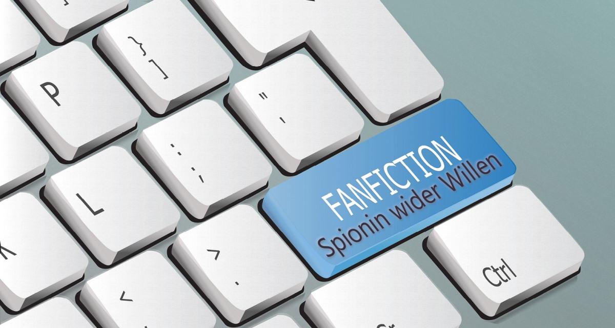 Button Fanfiction Spionin wider Willen