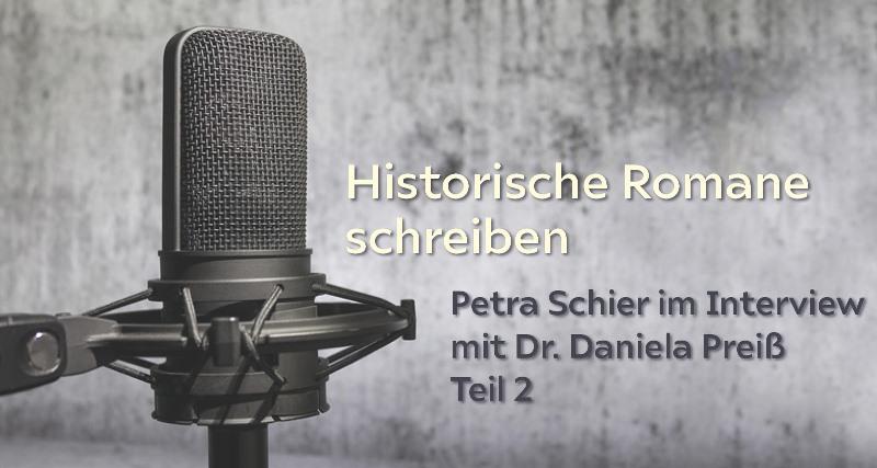 Historische Romane schreiben: Petra Schier im Interview mit Dr. Daniela Preiß (Teil 2)