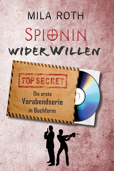 Spionin wider Willen - Die erste Vorabendserie in Buchform