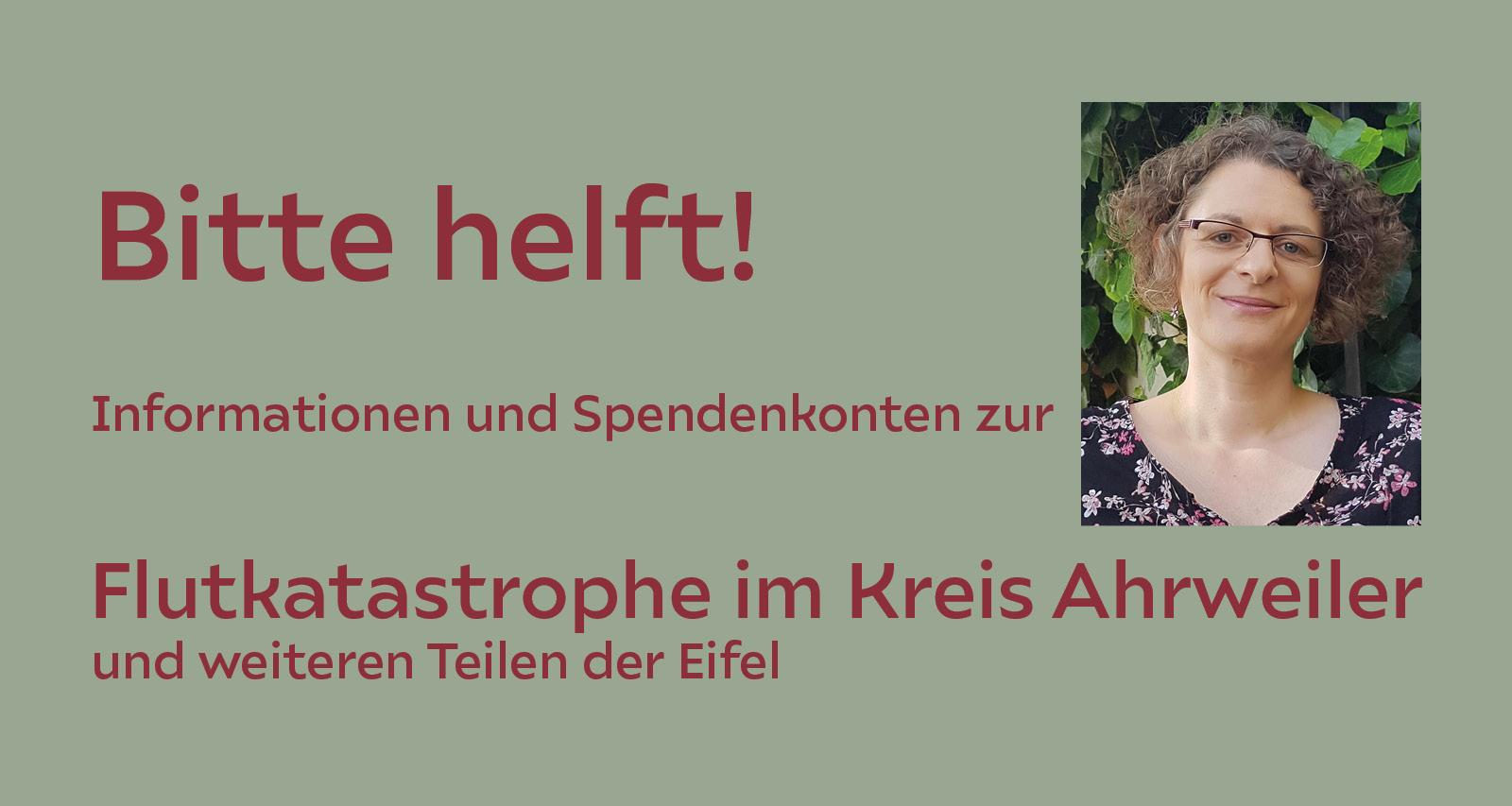 Bitte helft! Flutkatastrophe im Kreis Ahrweiler und weiteren Teilen der Eifel und Voreifel