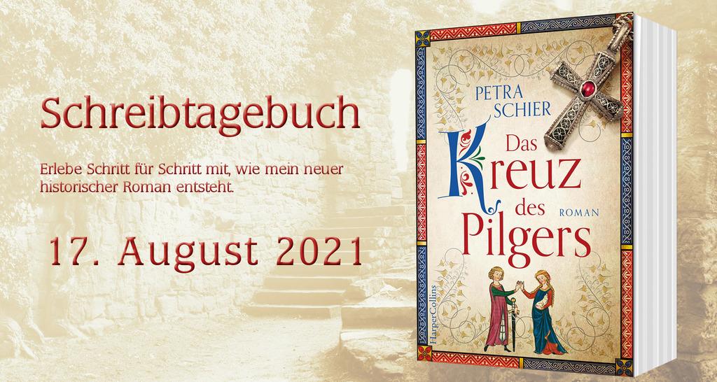 """Schreibtagebuch zu """"Das Kreuz des Pilgers"""": 17. August 2021"""